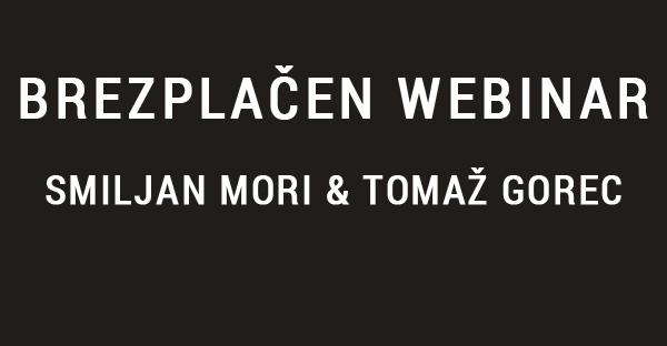 Brezplačen webinar - Smiljan Mori in Tomaž Gorec