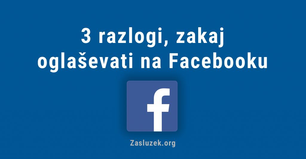 3 razlogi, zakaj oglaševati na Facebooku